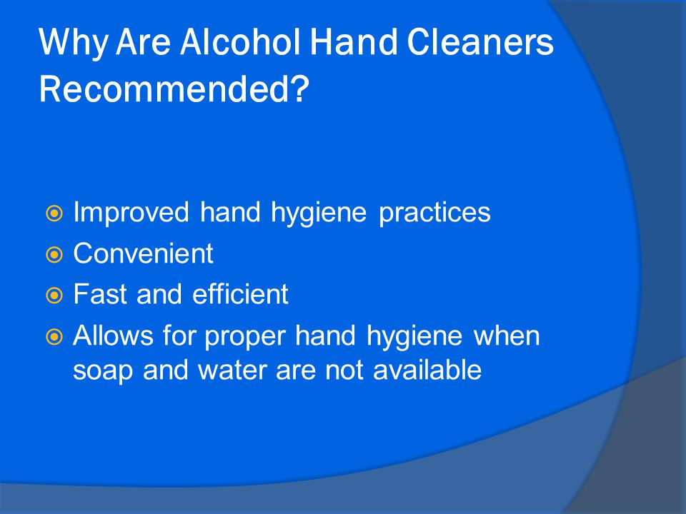 Why Are Alcohol Hand Cleaners Recommended
