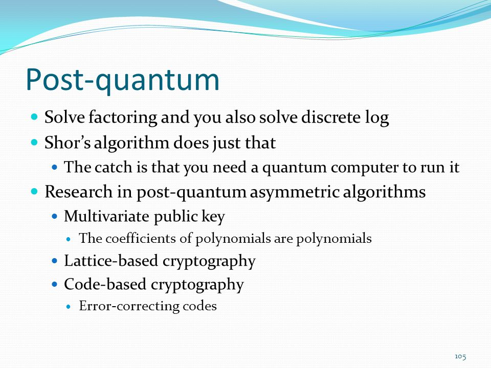 Post-quantum Solve factoring and you also solve discrete log