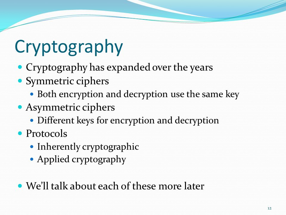 Cryptography Cryptography has expanded over the years