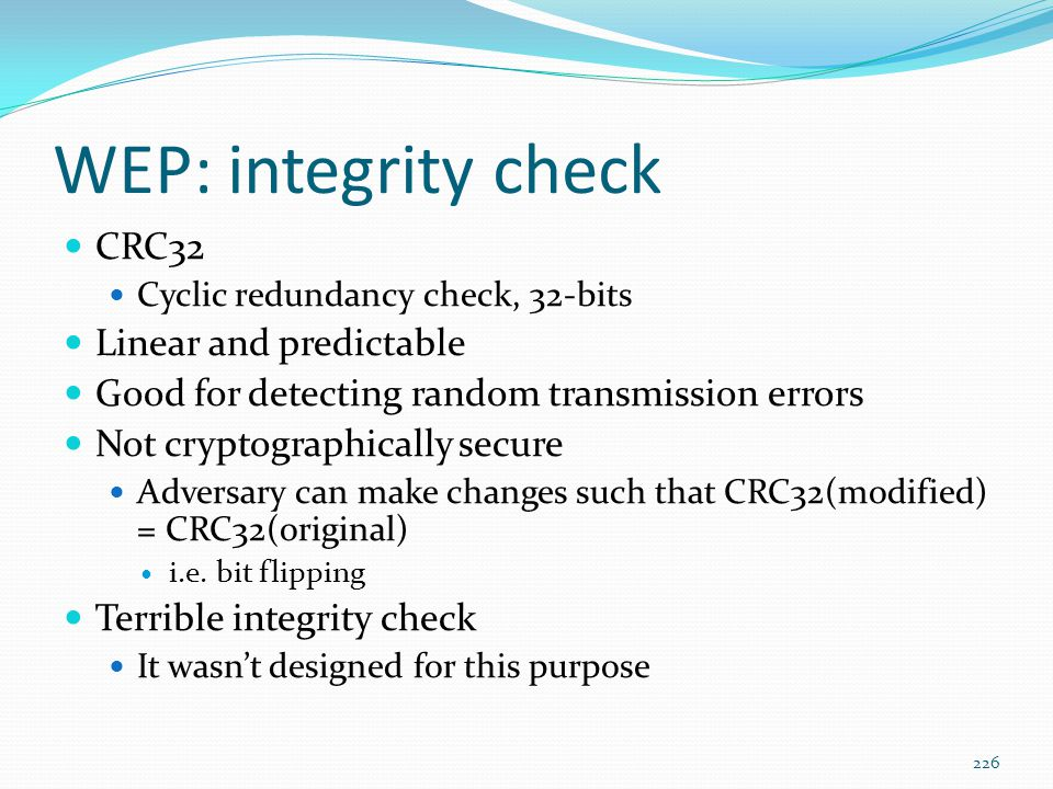 WEP: integrity check CRC32 Linear and predictable