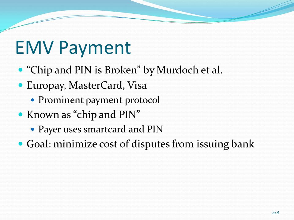 EMV Payment Chip and PIN is Broken by Murdoch et al.