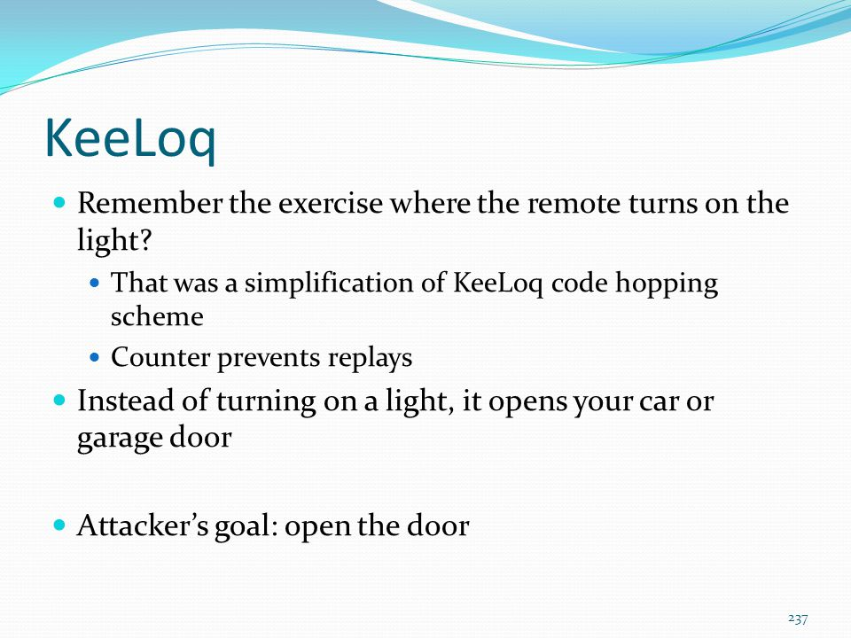 KeeLoq Remember the exercise where the remote turns on the light