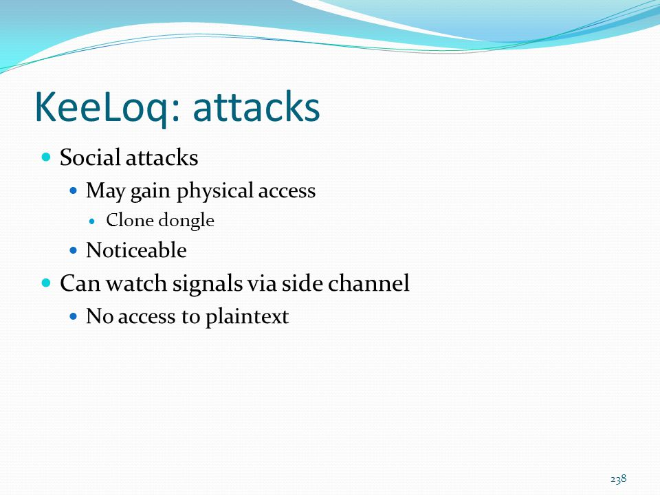 KeeLoq: attacks Social attacks Can watch signals via side channel
