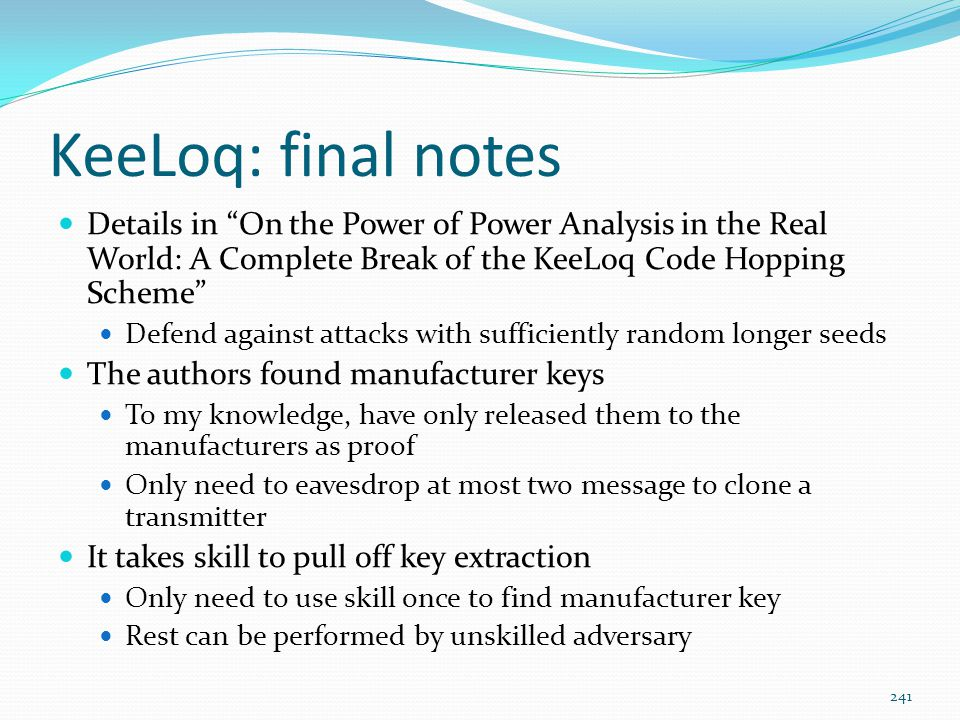 KeeLoq: final notes Details in On the Power of Power Analysis in the Real World: A Complete Break of the KeeLoq Code Hopping Scheme