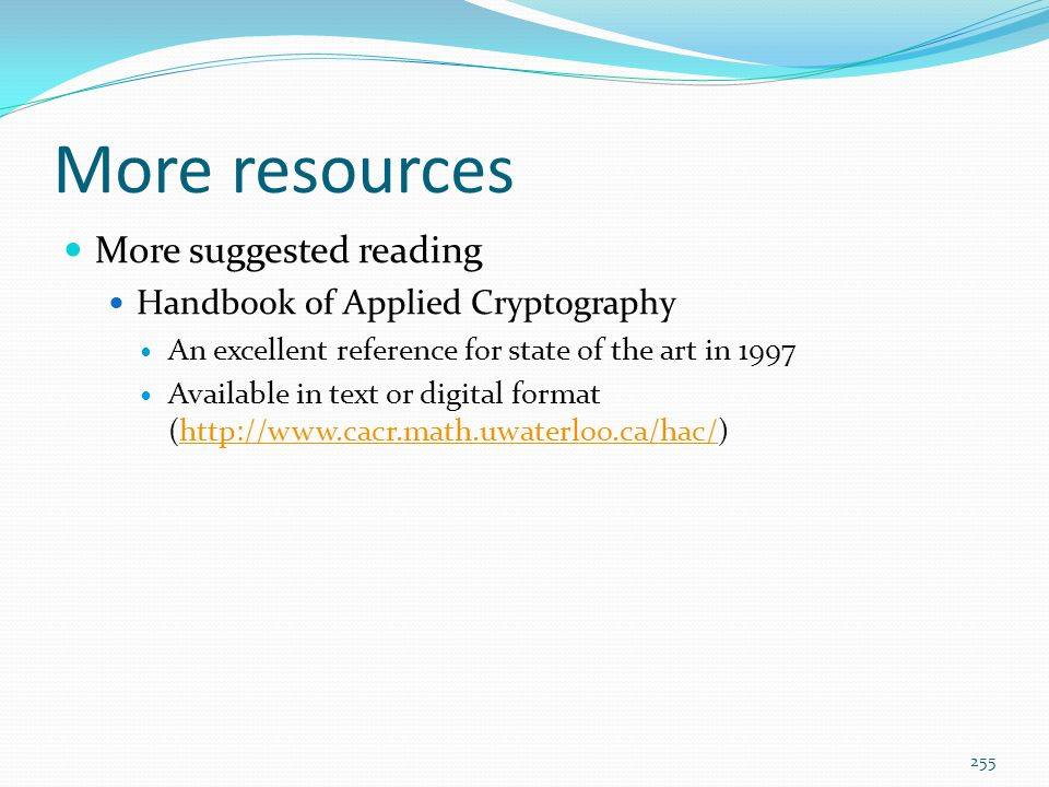More resources More suggested reading Handbook of Applied Cryptography