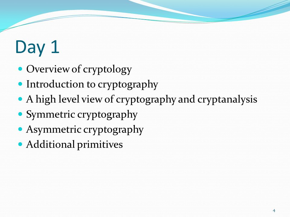 Day 1 Overview of cryptology Introduction to cryptography