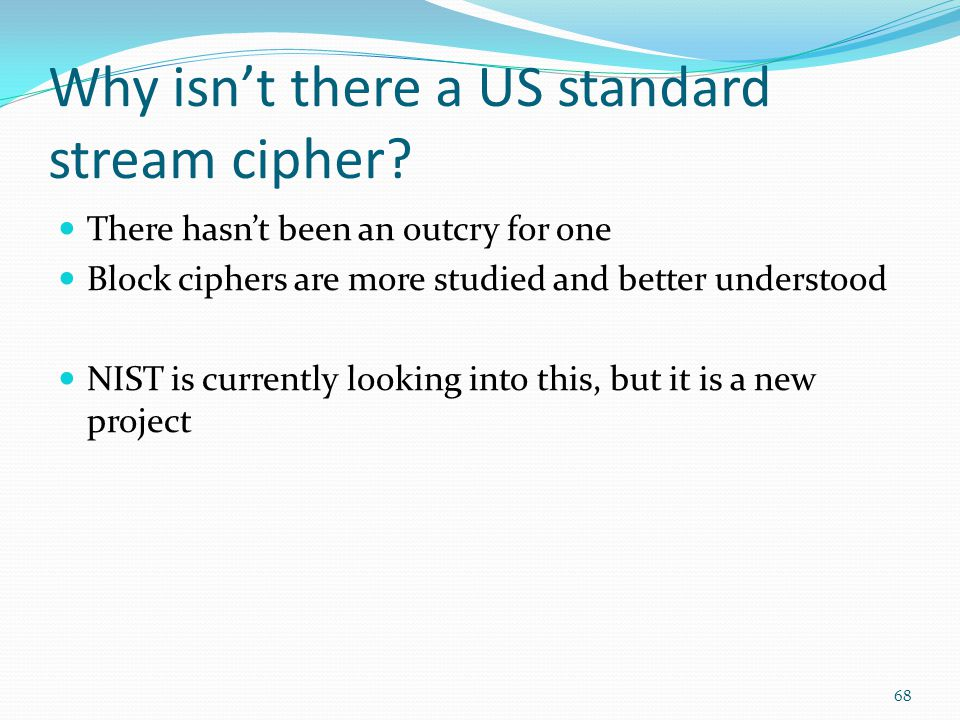 Why isn't there a US standard stream cipher