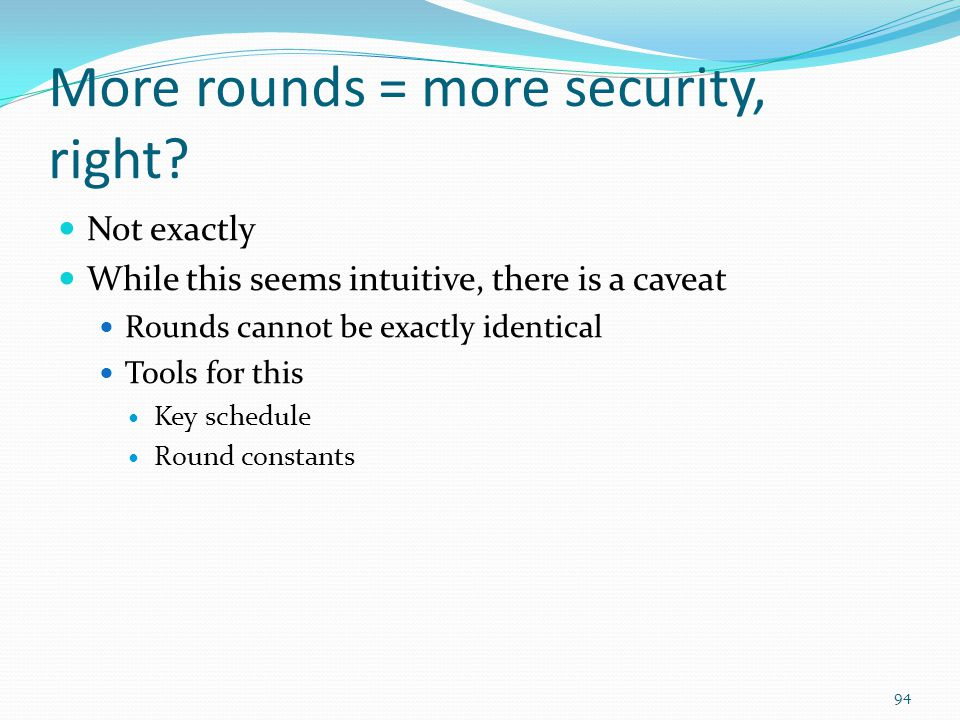 More rounds = more security, right