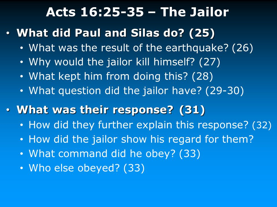 Acts 16:25-35 – The Jailor What did Paul and Silas do (25)