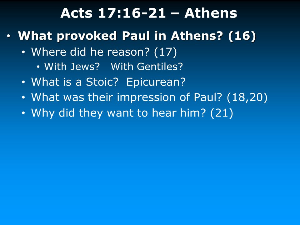 Acts 17:16-21 – Athens What provoked Paul in Athens (16)