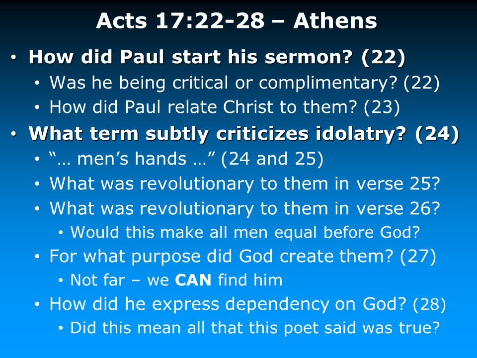Acts 17:22-28 – Athens How did Paul start his sermon (22)