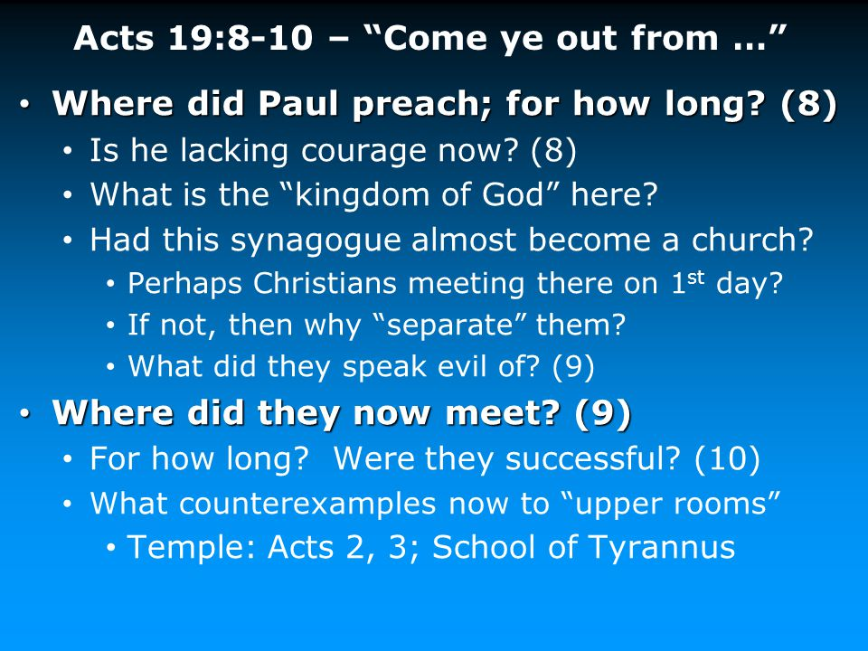 Acts 19:8-10 – Come ye out from …