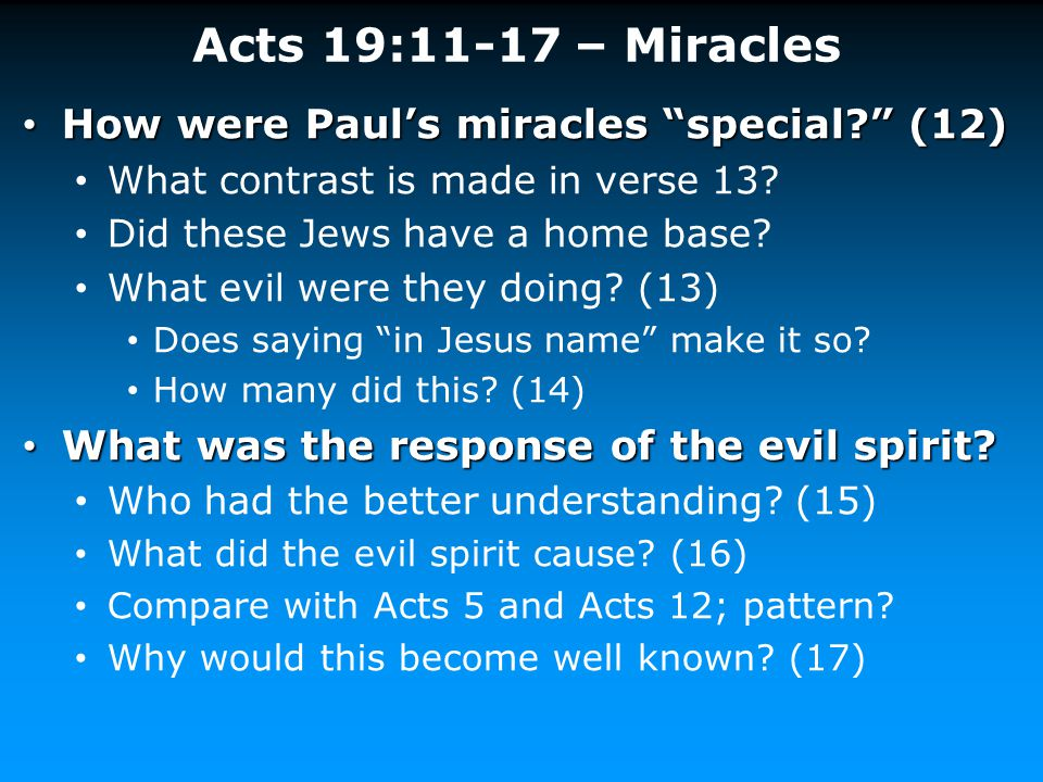 Acts 19:11-17 – Miracles How were Paul's miracles special (12)