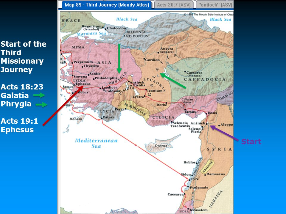 Start of the Third Missionary Journey Acts 18:23 Galatia Phrygia Acts 19:1 Ephesus Start
