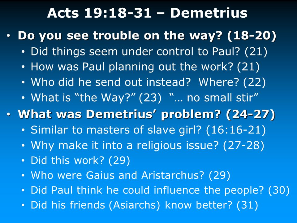 Acts 19:18-31 – Demetrius Do you see trouble on the way (18-20)