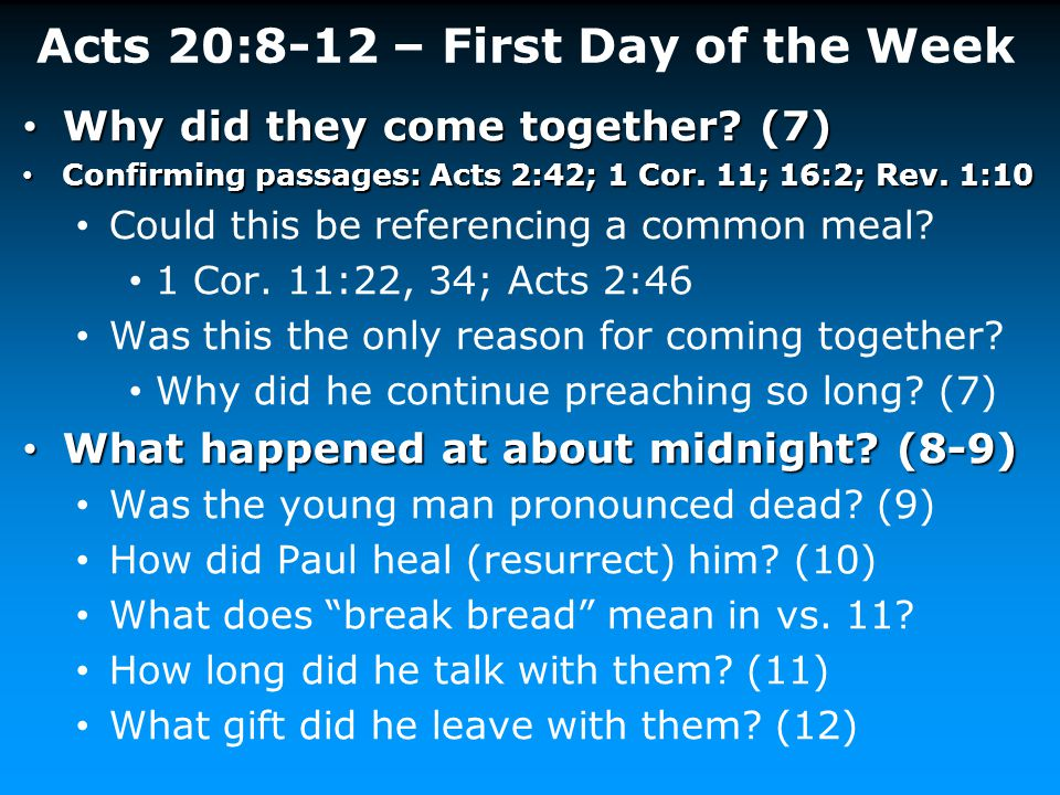 Acts 20:8-12 – First Day of the Week