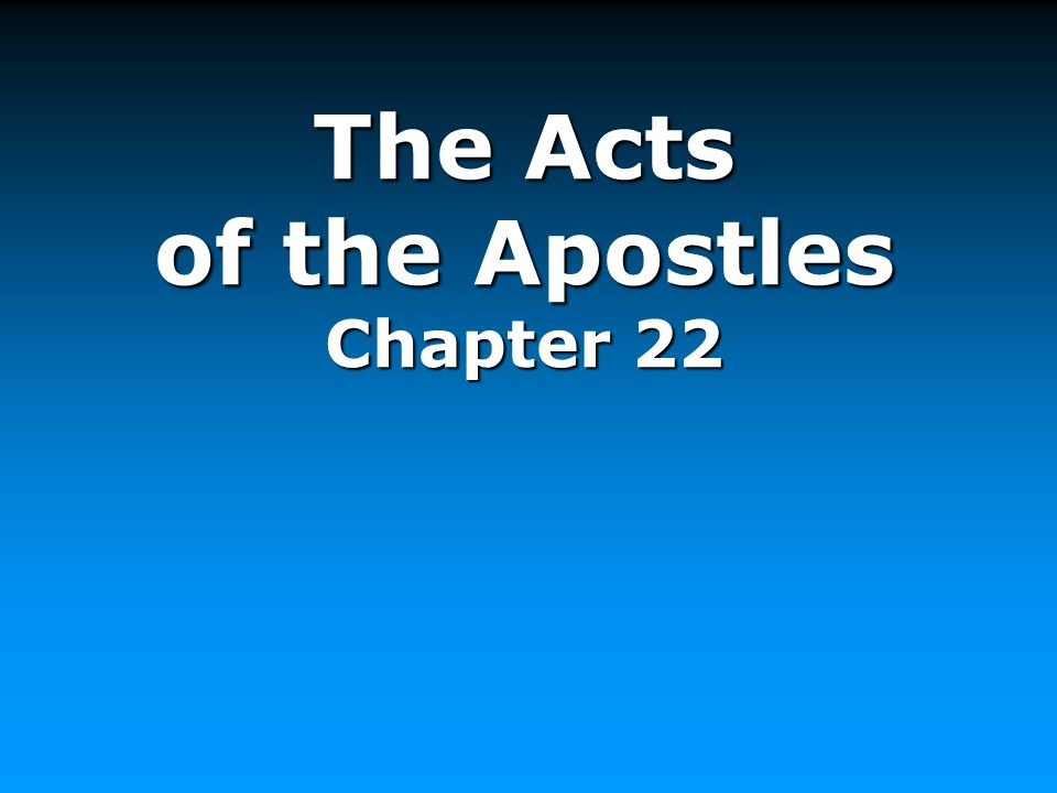 The Acts of the Apostles Chapter 22
