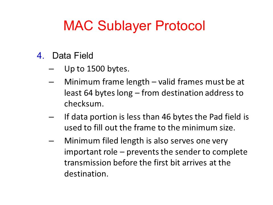 MAC Sublayer Protocol Data Field Up to 1500 bytes.
