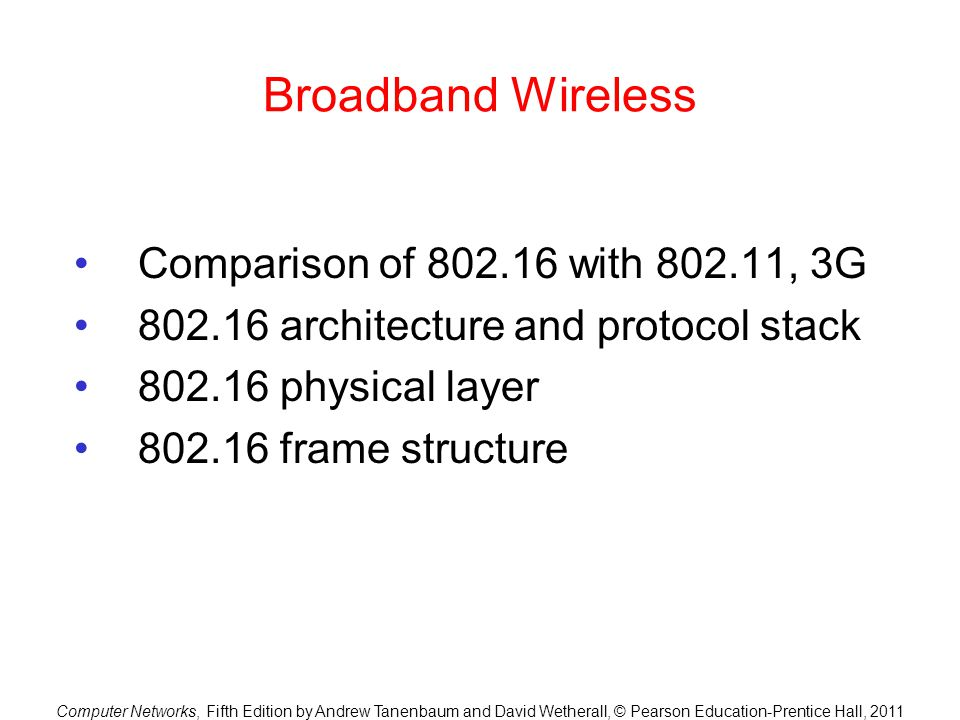 Broadband Wireless Comparison of 802.16 with 802.11, 3G