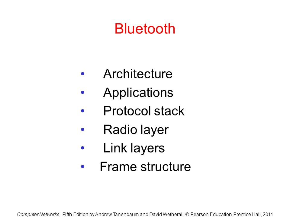 Bluetooth Architecture Applications Protocol stack Radio layer