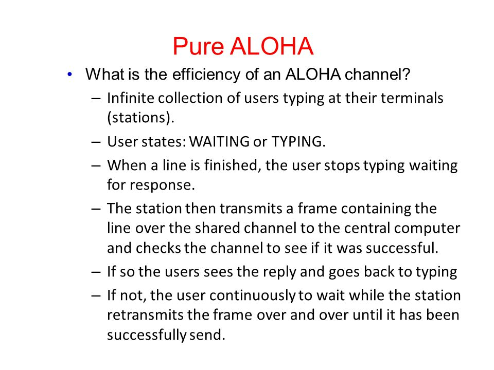 Pure ALOHA What is the efficiency of an ALOHA channel