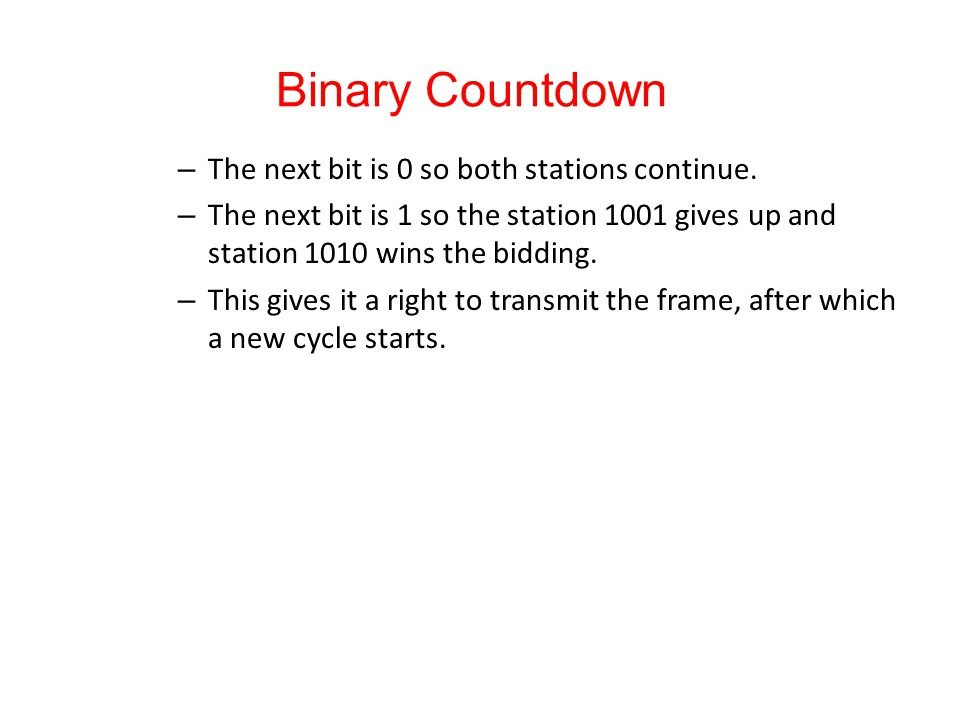 Binary Countdown The next bit is 0 so both stations continue.
