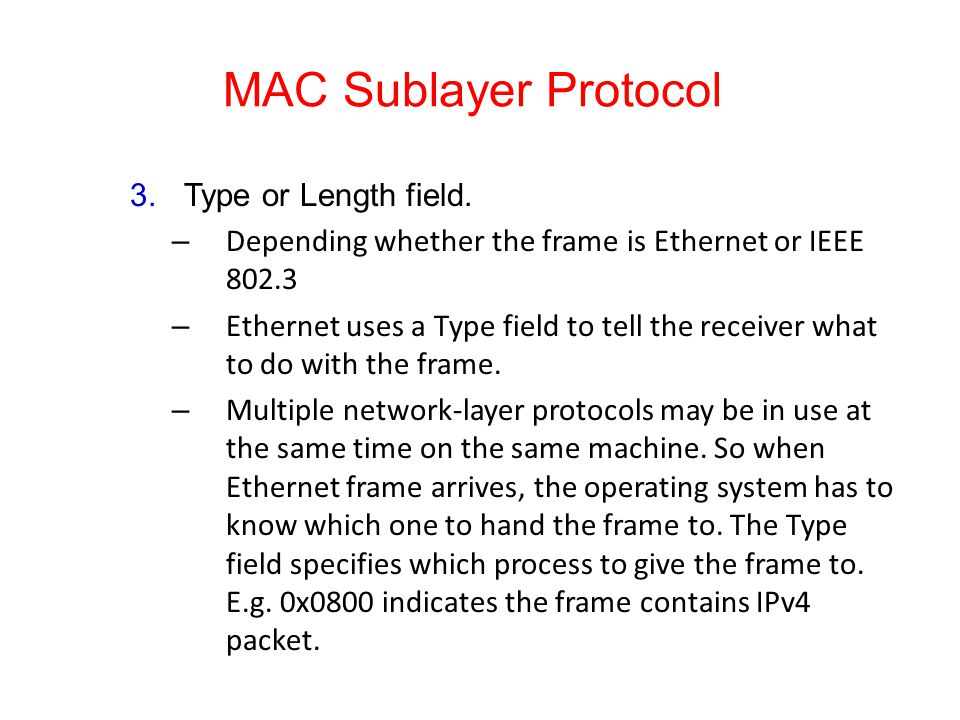 MAC Sublayer Protocol Type or Length field.
