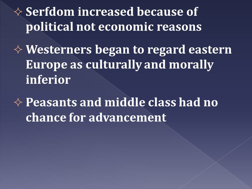 Serfdom increased because of political not economic reasons
