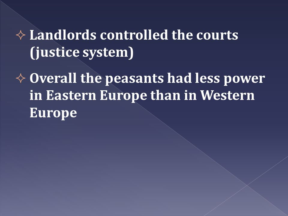Landlords controlled the courts (justice system)