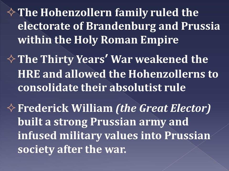 The Hohenzollern family ruled the electorate of Brandenburg and Prussia within the Holy Roman Empire