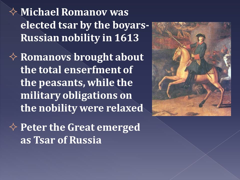 Michael Romanov was elected tsar by the boyars-Russian nobility in 1613