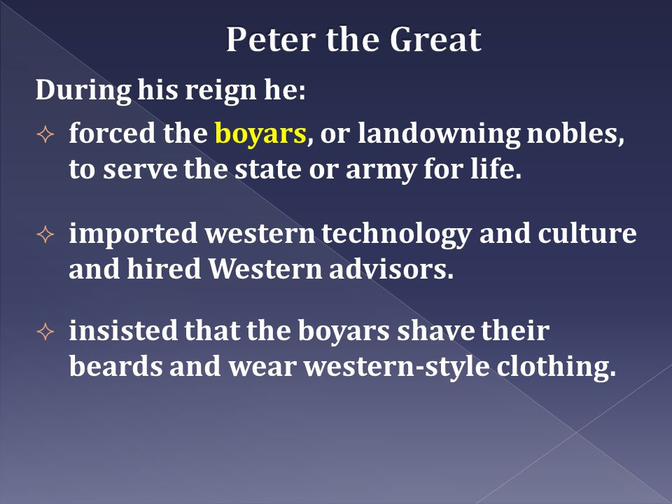 Peter the Great During his reign he: