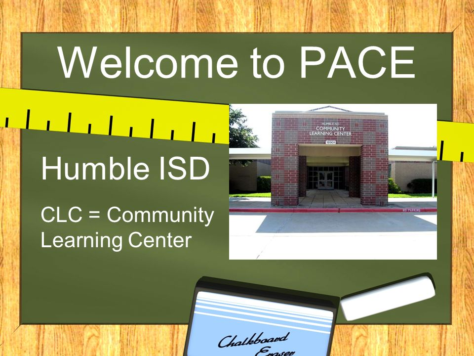 Humble ISD CLC = Community Learning Center