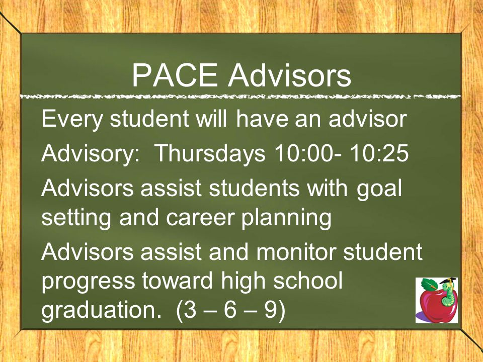 PACE Advisors Every student will have an advisor