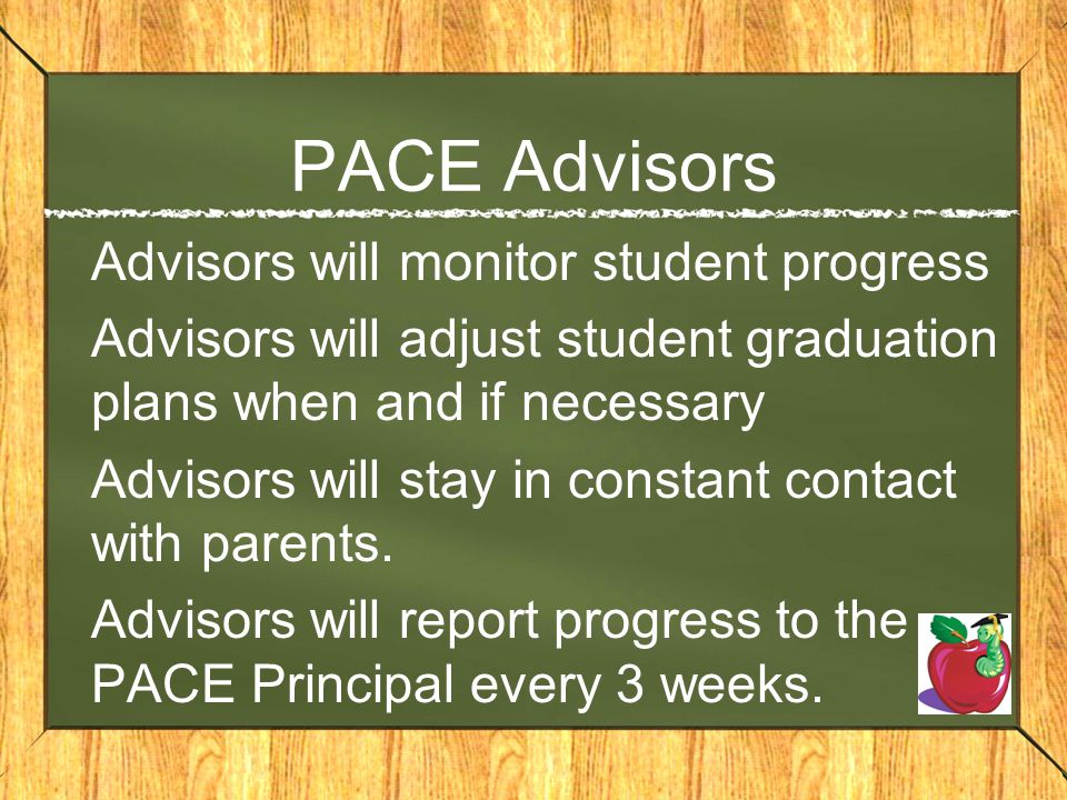 PACE Advisors Advisors will monitor student progress