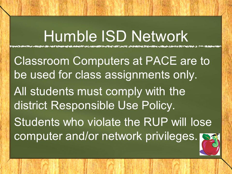 Humble ISD Network Classroom Computers at PACE are to be used for class assignments only.
