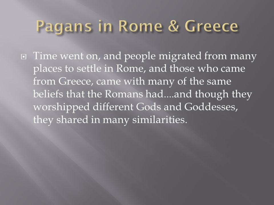 Pagans in Rome & Greece