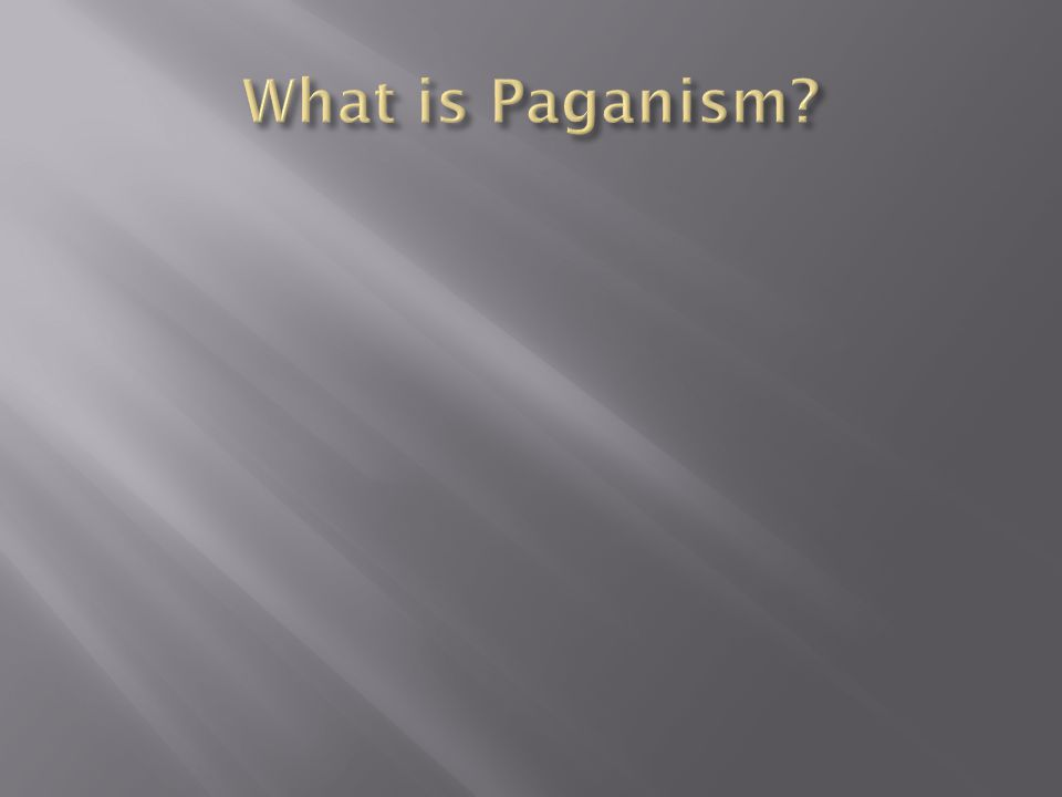 What is Paganism