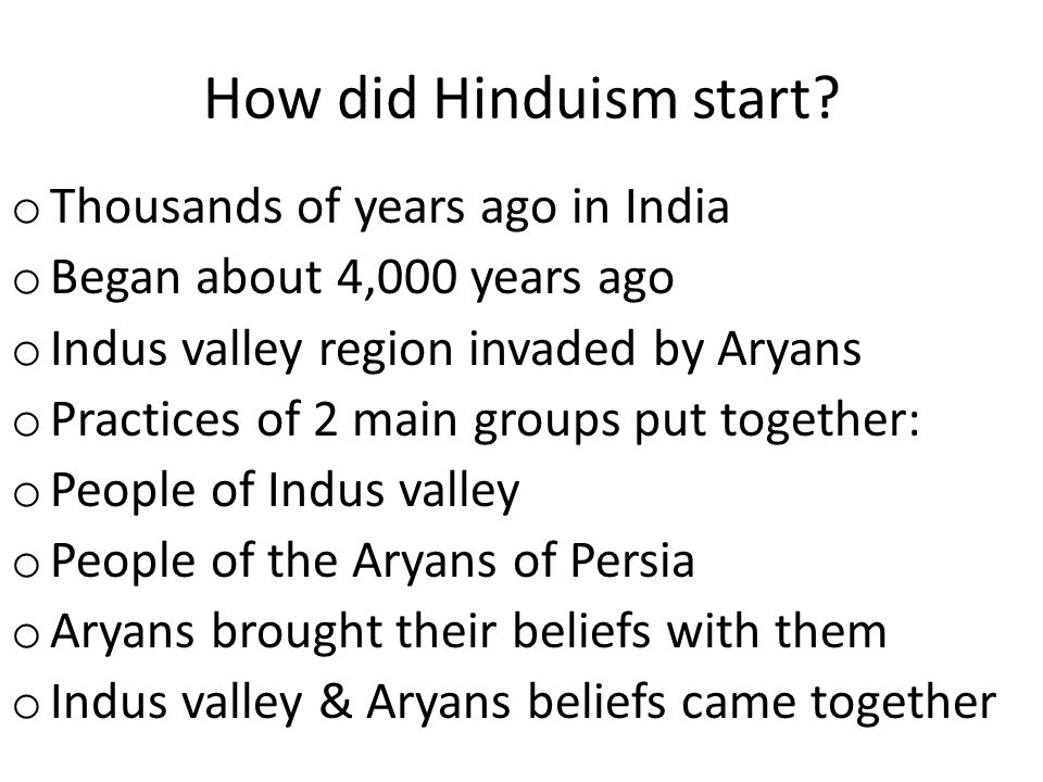 How did Hinduism start Thousands of years ago in India