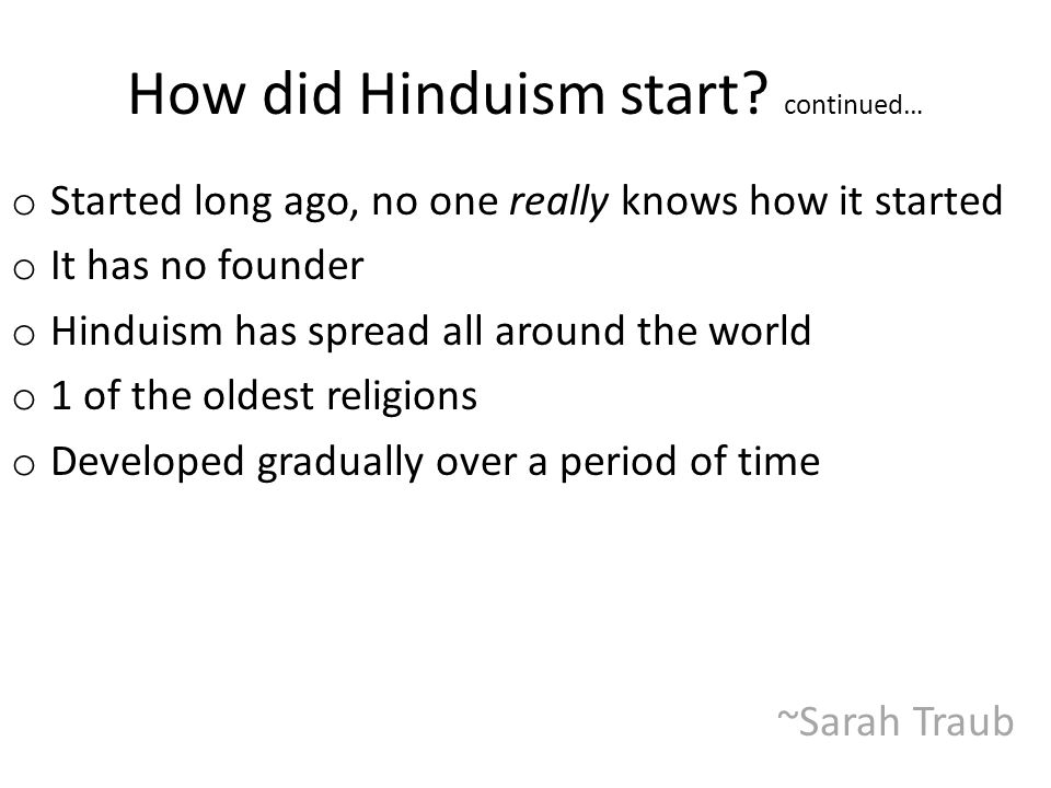 How did Hinduism start continued…