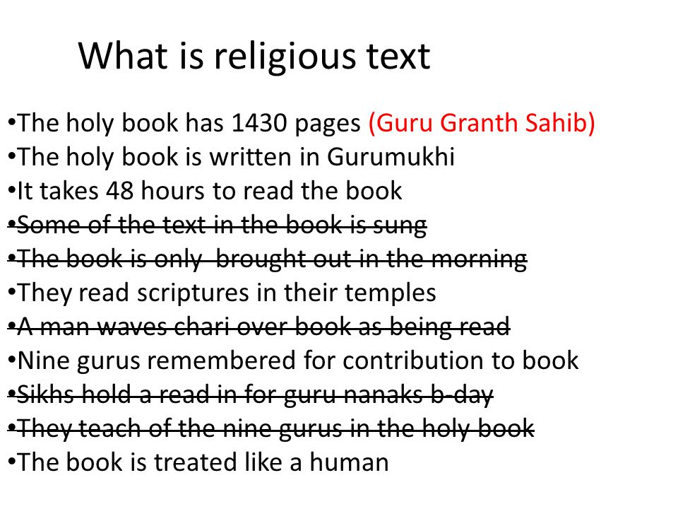 What is religious text The holy book has 1430 pages (Guru Granth Sahib) The holy book is written in Gurumukhi.