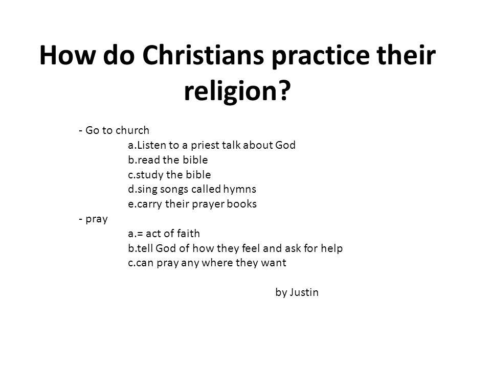 How do Christians practice their religion