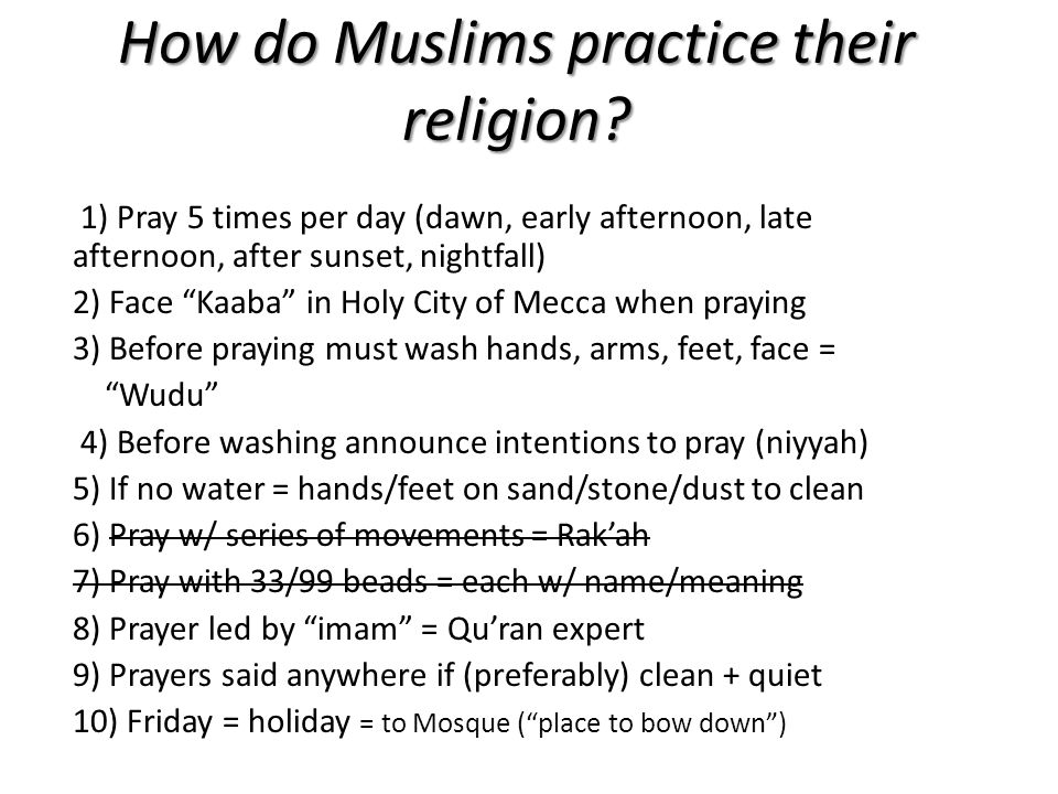 How do Muslims practice their religion