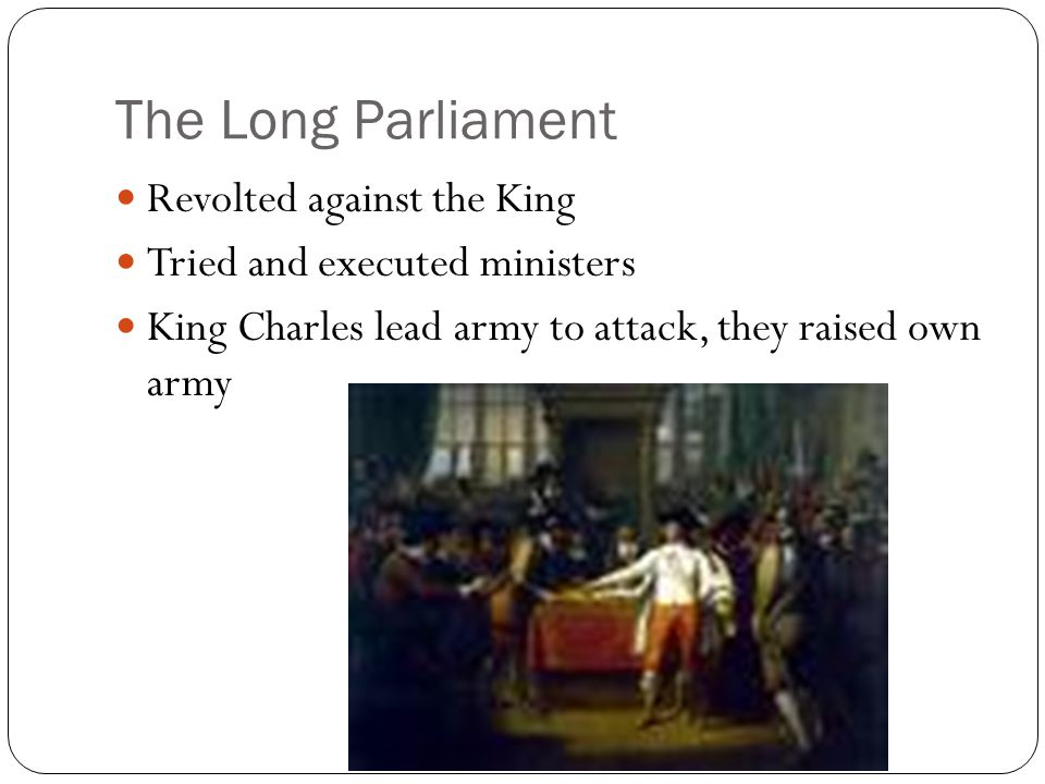 The Long Parliament Revolted against the King