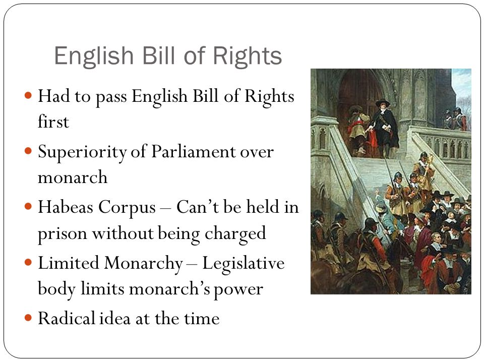 English Bill of Rights Had to pass English Bill of Rights first