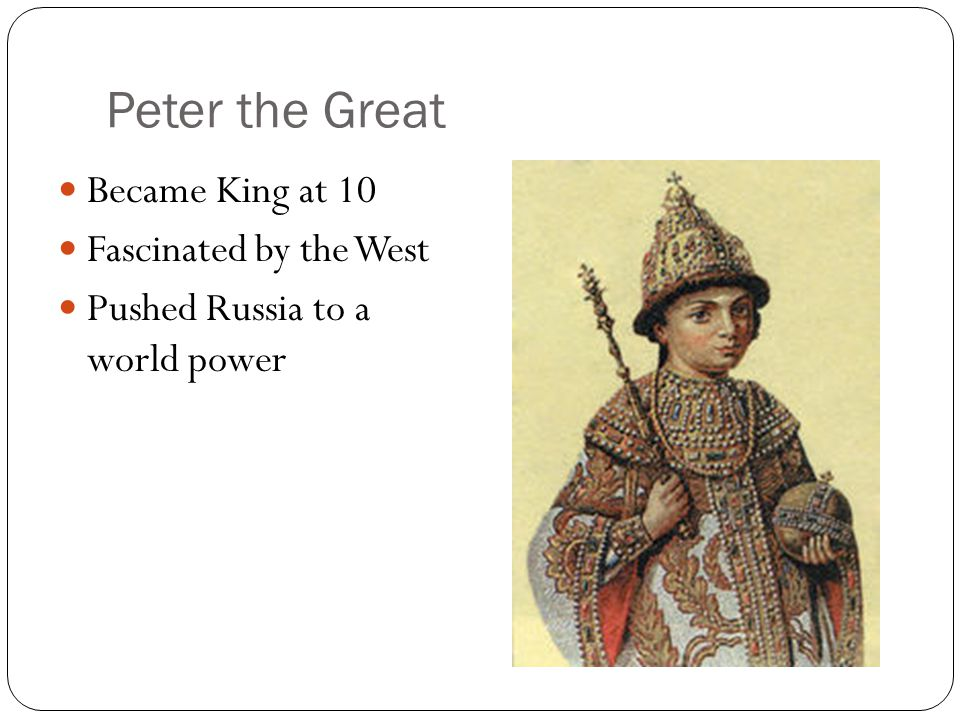 Peter the Great Became King at 10 Fascinated by the West