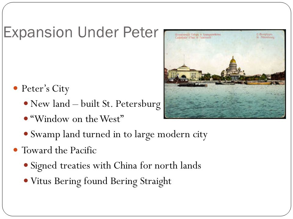 Expansion Under Peter Peter's City New land – built St. Petersburg