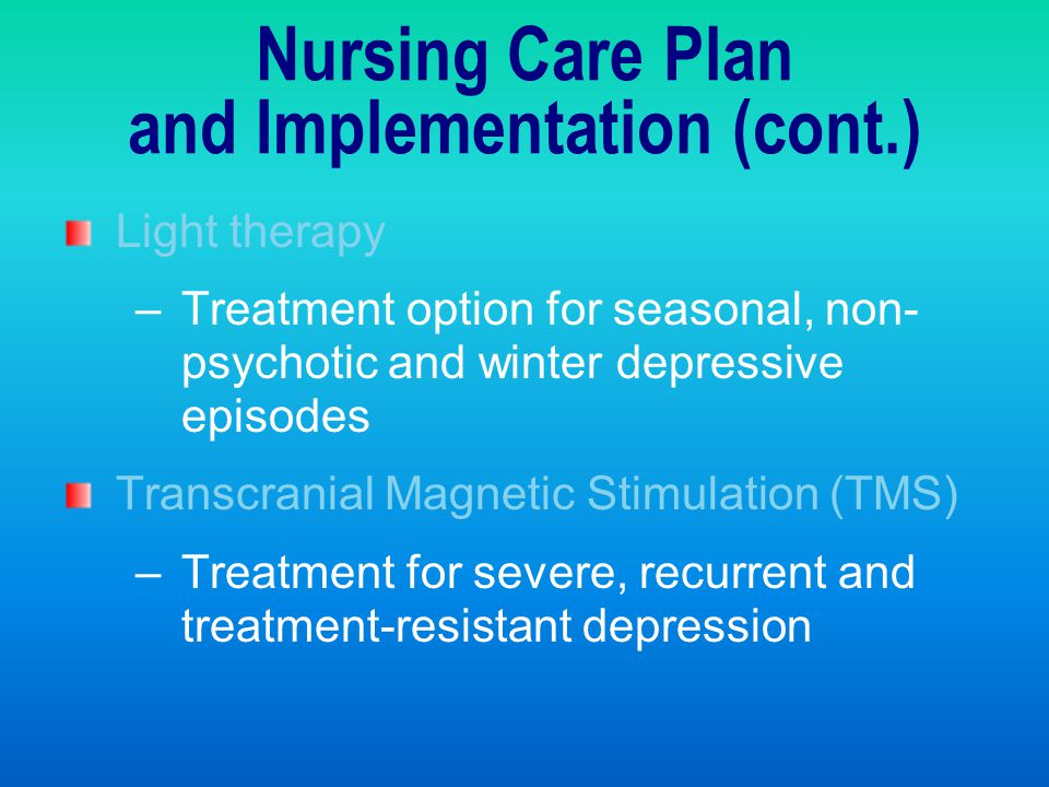 Nursing Care Plan and Implementation (cont.)
