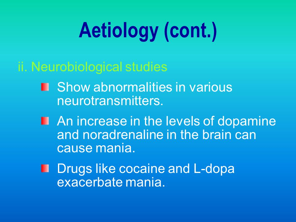 Aetiology (cont.) ii. Neurobiological studies
