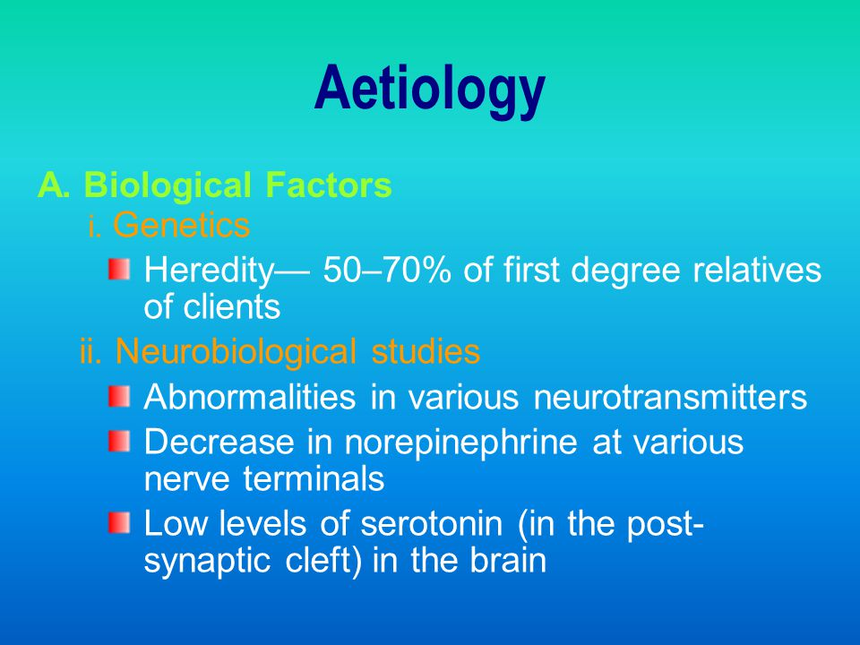Aetiology A. Biological Factors
